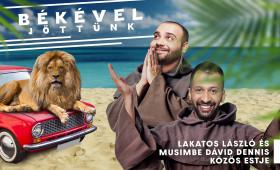 Dumaszínház - Békével jöttünk - Lakatos László és Musimbe Dávid Dennis közös előadása