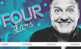 Dumaszínház - FOUR STARS - Csenki, Kormos, Mogács, Hadházi, vendég: Ács Fruzsina