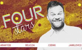 Dumaszínház - FOUR STARS - Aranyosi, Beliczai, Csenki, Janklovics, vendég: Valtner Miklós
