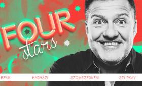 Dumaszínház - FOUR STARS - Hadházi, Benk, Szomszédnéni P.I., Szupkay, vendég: Lakatos László