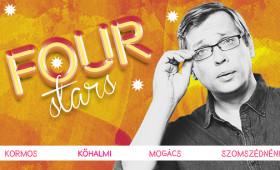 Dumaszínház - FOUR STARS - Kormos, Kőhalmi, Mogács, Szomszédnéni, vendég: Szabó Balázs Máté
