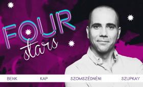 Dumaszínház - FOUR STARS - Benk, KAP, Szomszédnéni, Szupkay, vendég: Szabó Balázs Máté