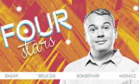 Dumaszínház - FOUR STARS - Badár, Beliczai, Dombi, Mogács, vendég: Fülöp Viktor