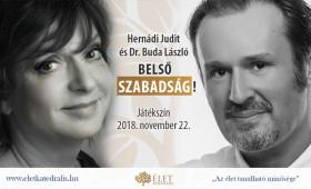 Játékszín - BELSŐ SZABADSÁG Az Élet Katedrális vendége: Hernádi Judit és Dr. Buda László