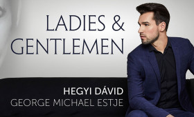 Orfeum Club - Koncert + Tapas Tál - Ladies  Gentlemen - Hegyi Dávid  George Michael estje